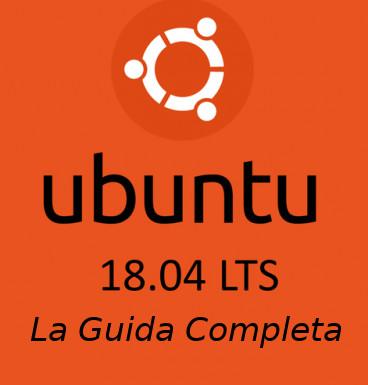 Tutorial su UBUNTU 18 04 LTS - Cosa installare e come usarlo